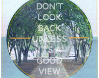 Dont Look Back Unless Its A Good View