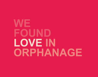 We Found Love in Orphanage