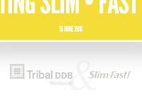 Tribal DDB // Slim Fast Digital Pitch