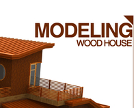 Modeling Wood  House