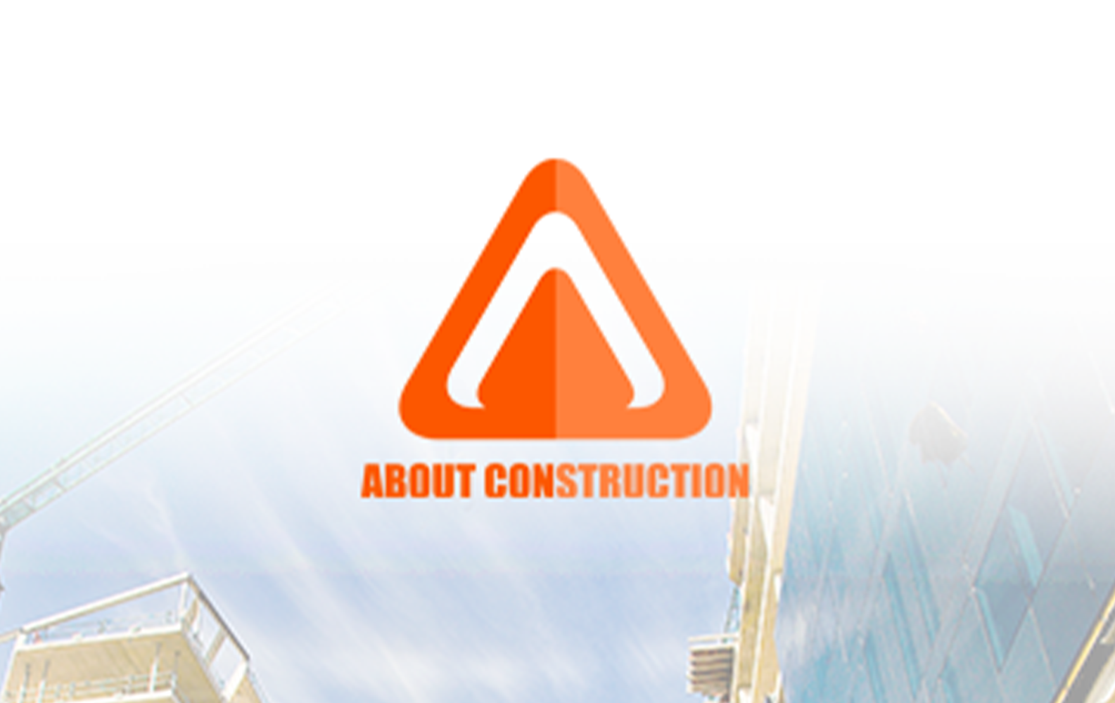 ABOUT CONSTRUCTION