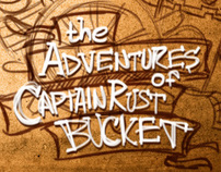 the Adventures of Captain Rust Bucket