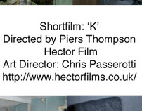 ShortFilm, Title: K, Director: Piers Thompson,