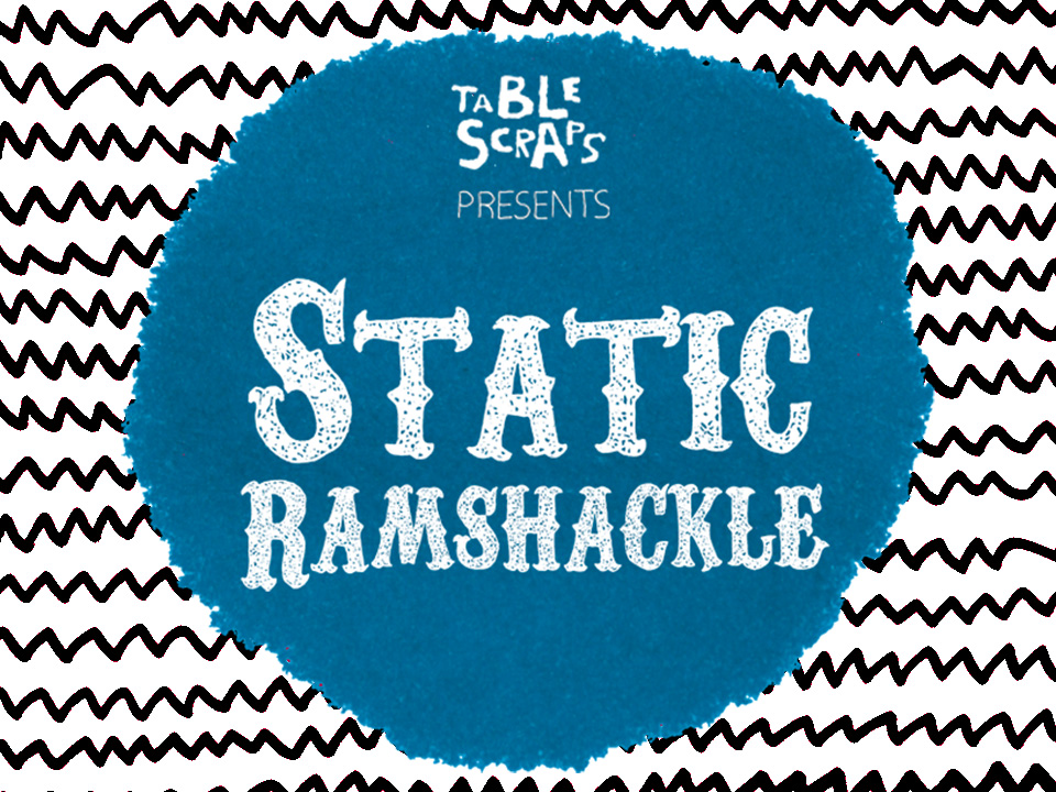 Static Ramshackle