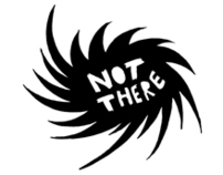 Not There