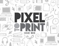 Pixel To Print Magazine (University Final Project)