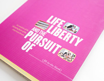 Life, Liberty and the Pursuit of ______.