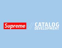 SUPREME // Catalog Development