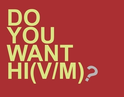 HIV/AIDS Campaign: DO YOU WANT HI(V/M)?