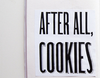 AFTER ALL, COOKIES