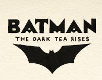 The Dark Tea Rises