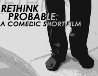 Rethink Probable: A Short Film