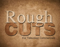 Television Commercials - Rough Cuts