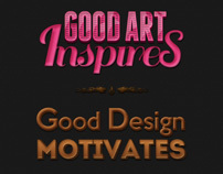 Good art inspires - Good design motivates