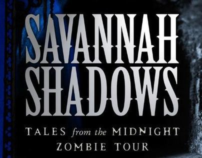 Savannah Shadows // Tales from the Midnight Zombie Tour
