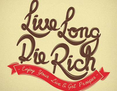 Live Long Die Rich
