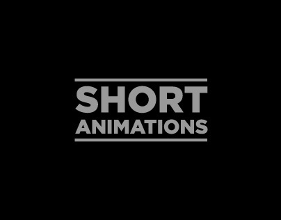 SHORT ANIMATIONS