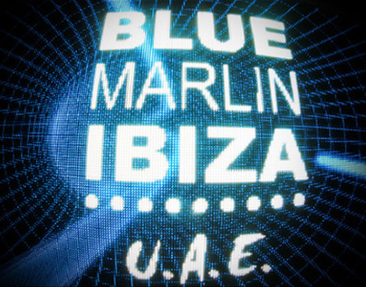 BLUE MARLIN IBIZA UAE     |      THE LAUNCH