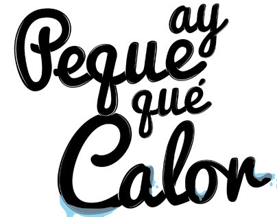 Ay Peque qué Calor!!Lettering for Fanzine
