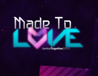 JuntosTogether 2010: Made To Love