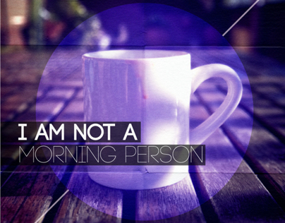 """I am not a morning person"" poster"