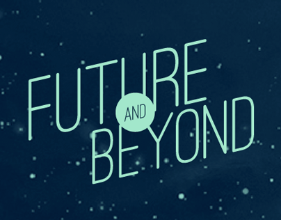 Future and Beyond