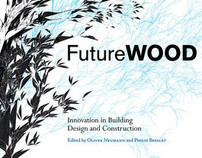 Future Wood: Innovation in Building Design and Construction