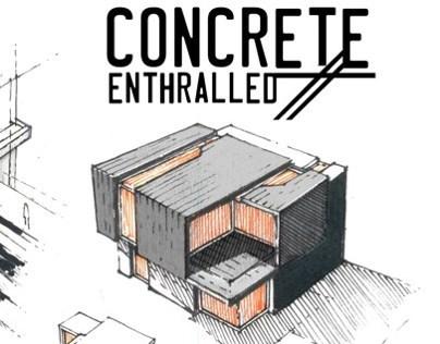 Concrete Enthralled