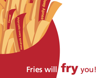 Fries Will Fry You!