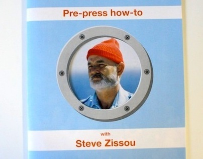 Pre-press How-To with Steve Zissou