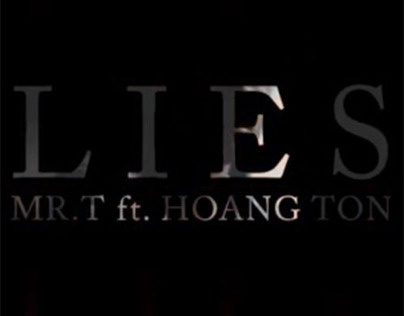 [MV] Lies - Mr.T ft. Hoang Ton Nguyen