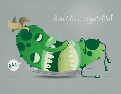 Dont be a vegetable!