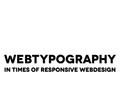 Webtypography in times of responsive webdesign