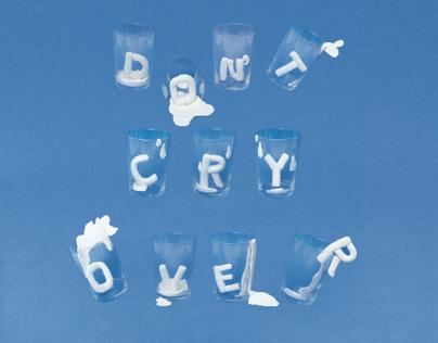Dont Cry Over Spilt Milk Poster