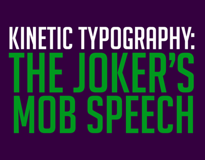 Kinetic Typography: Jokers Mob Speech