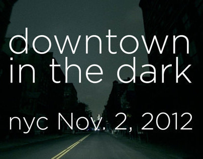 Downtown in the Dark - Sandy Aftermath New York City