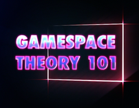 GAMESPACE THEORY 101
