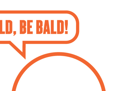 Be Bold, Be Bald