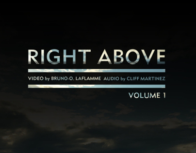 RIGHT ABOVE Volume 1 - Timelapses