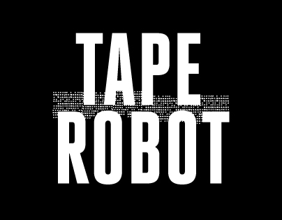 PERSONAL PROJECT :: TAPE ROBOT
