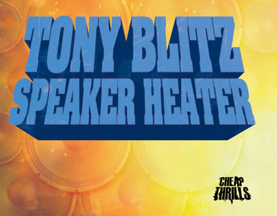 Tony Blitz Speaker Heater [Cheap Thrills]