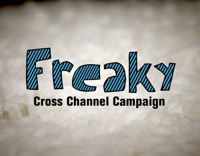 FREAKY Cross Channel Campaign