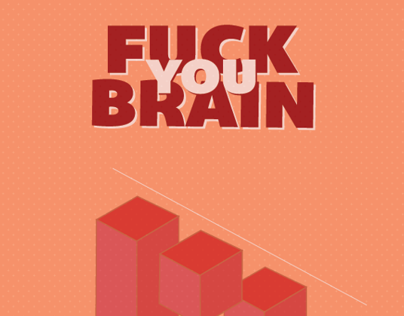 Fuck you brain