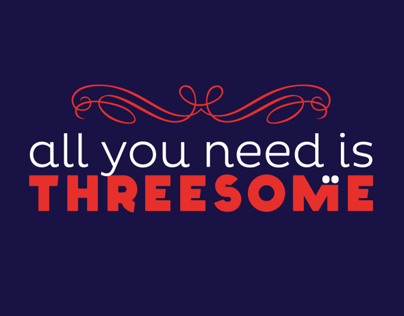All you need is Threesome