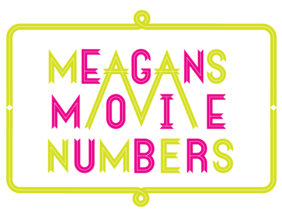 Meagan's Movie Numbers