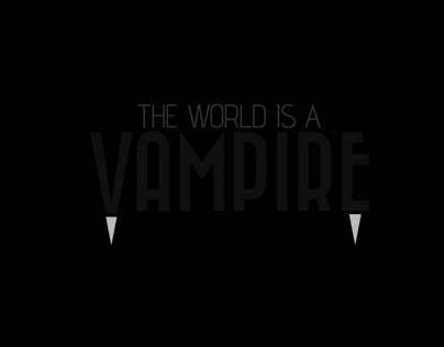 The world is a vampire
