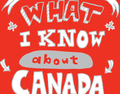 What I Know About Canada