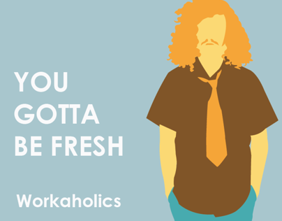 Workaholics - You Gotta Be Fresh