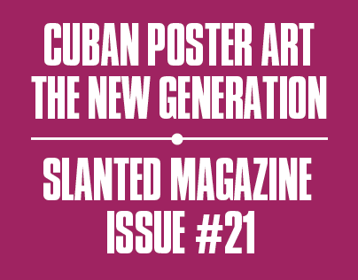 Slanted #21: Cuban Poster Art – The New Generation