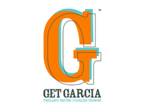 Get Garcia | Freelance Writing. Fearless Thinking.